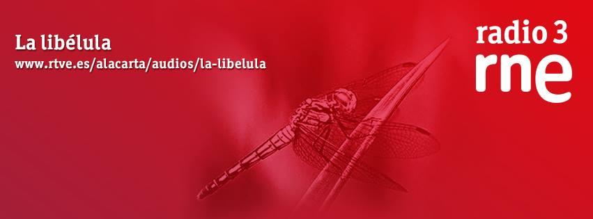 Els audis de La Libélula en Radio 3 per Juan Suárez